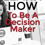 learn how to be a decision maker