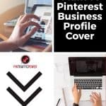 How To Create A Pinterest Business Profile Cover