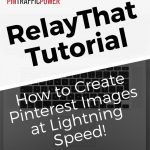 RelayThat Tutorial - How to Create Pinterest Images