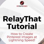 RelayThat Tutorial - How to Create Pinterest Pin Images Fast