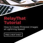 RelayThat Tutorial - How to Make Pinterest Pin Images Fast